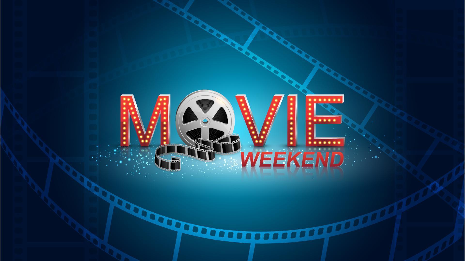 Movie weekend