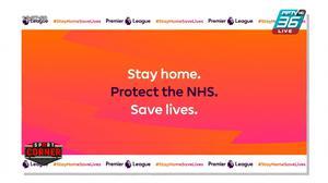 ทีมลีกอังกฤษ แห่ติดแฮชแท็ก #StayHomeSaveLives รณรงค์อยู่บ้าน สกัดโควิด