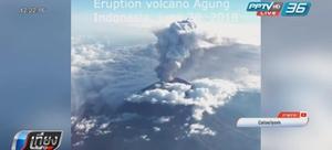อินโดฯ ปิดสนามบินบาหลี หลังภูเขาไฟอากุงปะทุซ้ำ