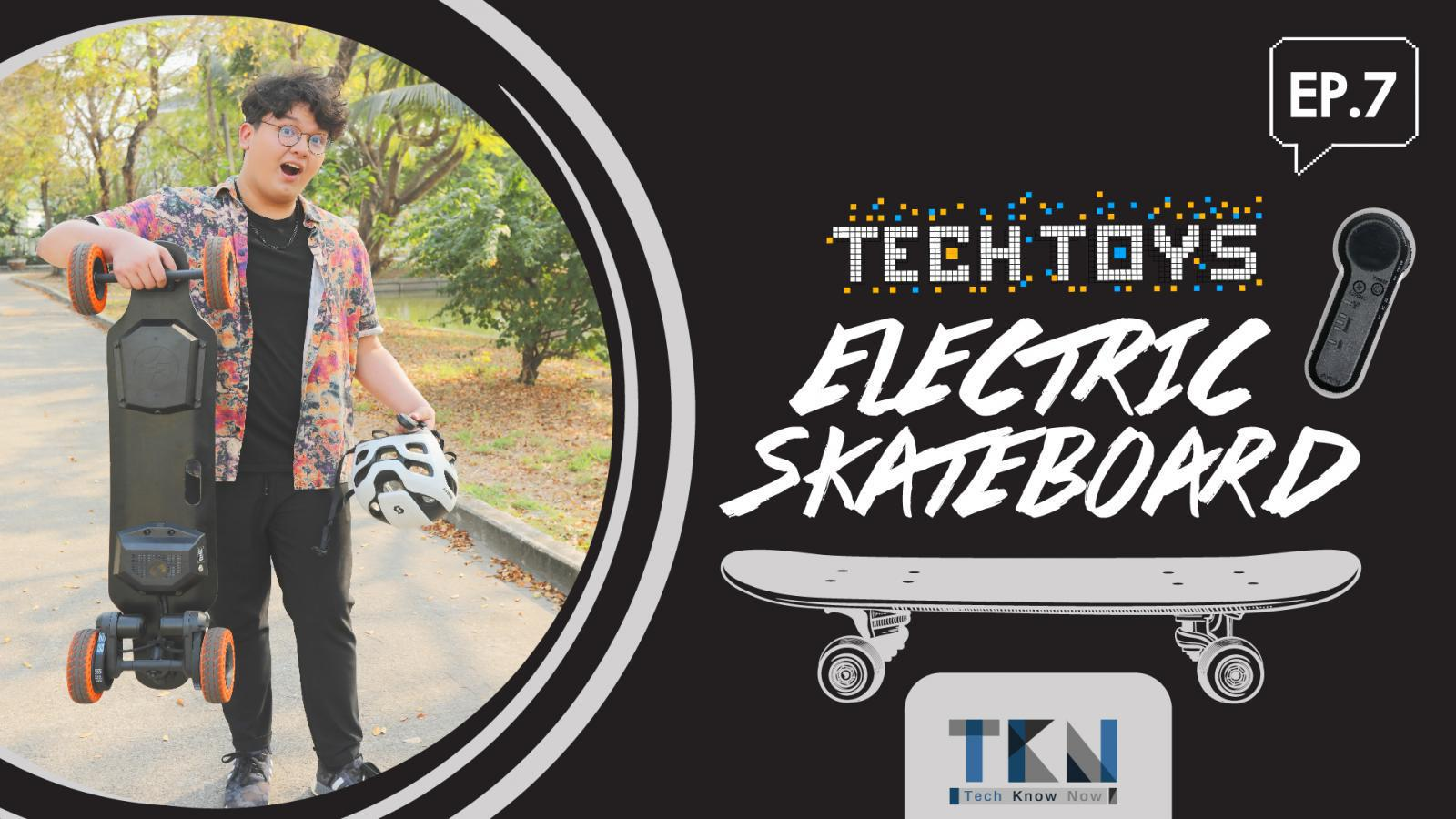 Tech Know Now EP.7 | Electric Skateboard | PPTV HD 36